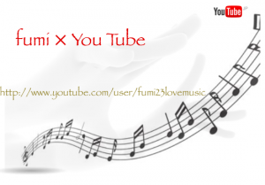 http://www.youtube.com/user/fumi23lovemusic